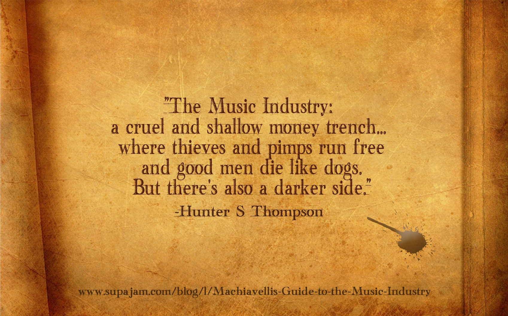 Music industry Hunter S Thompson quote